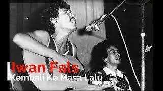 Iwan Fals - Kembali ke Masa Lalu + Lirik - Lagu Tidak Beredar