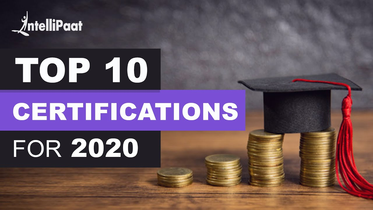 Top 10 Certifications For 2020 | High Paying IT Certifications | Intellipaat
