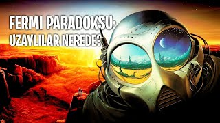 Uzaylılar Nerede? - Fermi Paradoksu ve Büyük Filtre Hipotezi