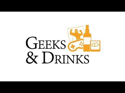 Geeks & Drinks - Ep 1