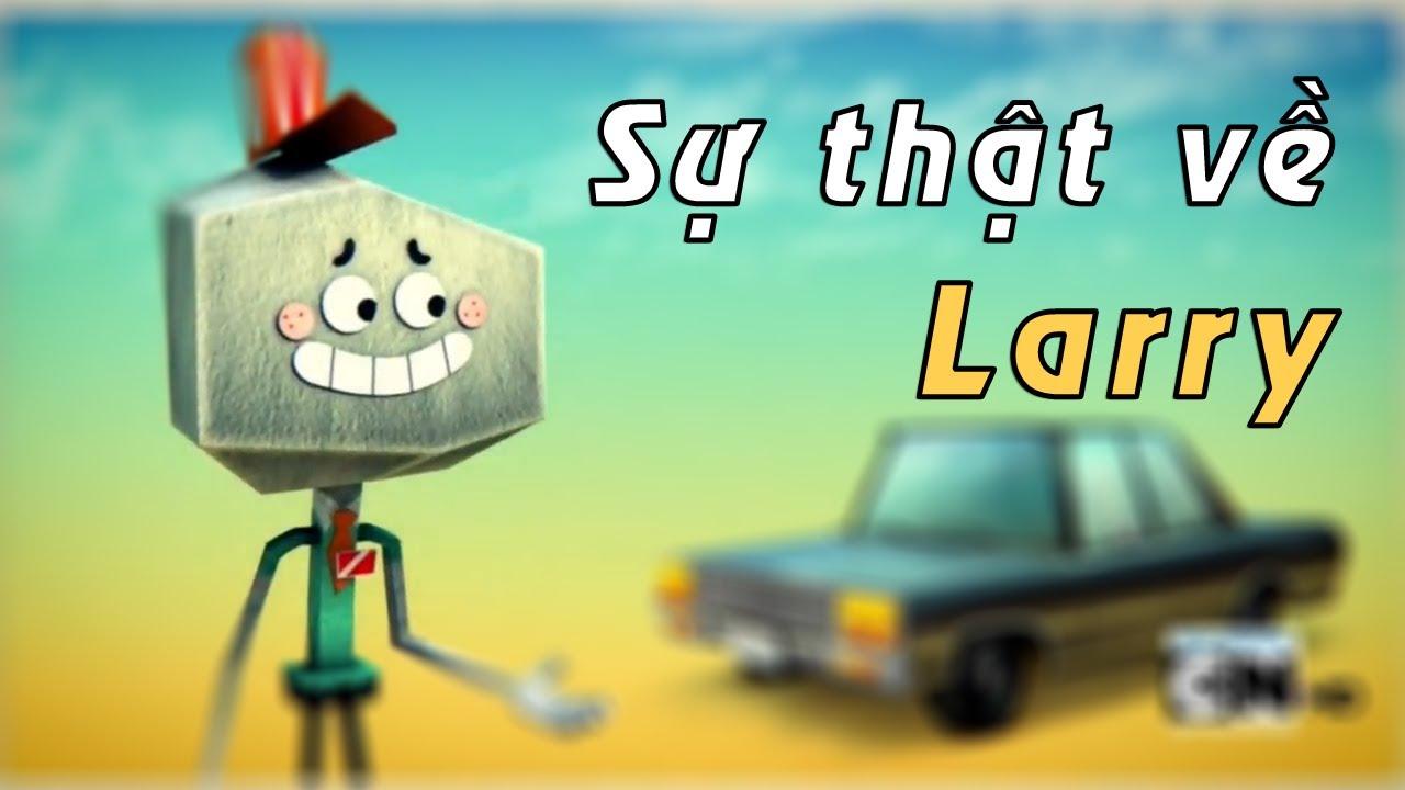 TOP SỰ THẬT VỀ LARRY - THẾ GIỚI KỲ DIỆU CỦA GUMBALL