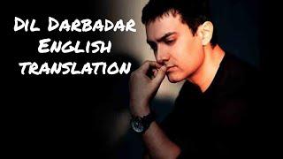 Dil Darbadar - Lyrics with English translation||PK||Ankit Tiwari||Aamir Khan||