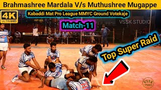 Brahmashree Mardala V/s Muthushree Mugappe | Mat League | Pro Kabaddi | M.M.Y.C Ground | Votekaje