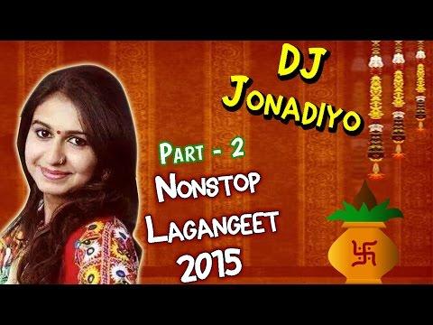 DJ Jonadiyo | Part 2 | Kinjal Dave | Lagan Geet 2015 | Nonstop Gujarati DJ Songs | Full Audio Songs
