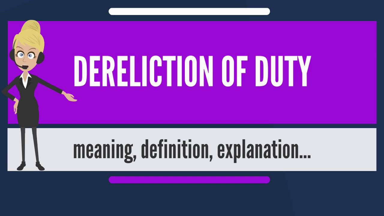 What Does DERELICTION OF DUTY Mean Meaning