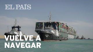 CANAL DE SUEZ | El 'EVER GIVEN' vuelve a navegar y el TRÁFICO se RESTABLECE