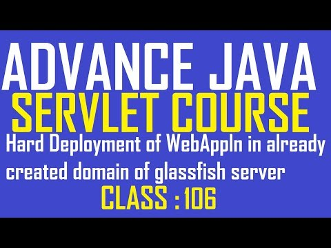 106 Hard Deployment Of Web Application In Already Created Domain Of Glassfish Server|Servlet Tutoril