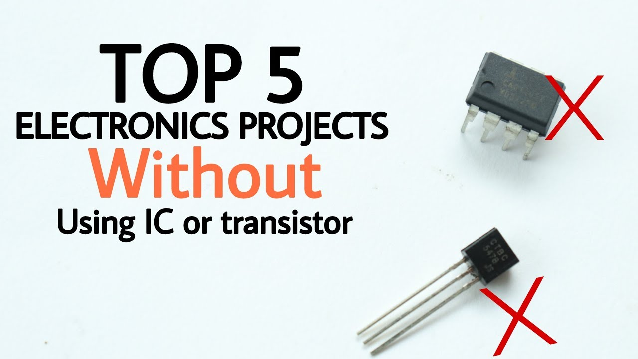Top 5 Electronics projects without using any IC or transistor