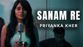SANAM RE | ARIJIT SINGH | Female Version by Priyanka Kher