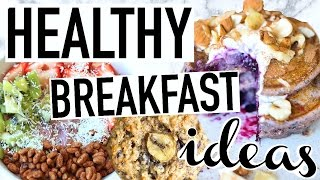 HEALTHY BREAKFAST IDEAS! Quick + Easy!
