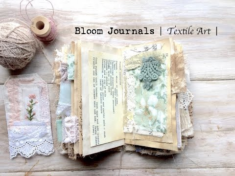 Bloom Journals | Textile Art |