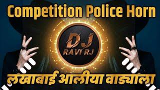 Download Lakhabai Aaliya Vadyala [ Competition Police Horn ] DJ Ravi RJ Official