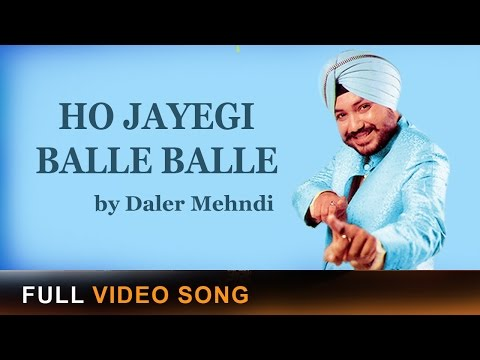 Ho Jayegi Balle Balle  Title Song  Daler Mehndi  Video Song
