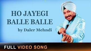 Ho Jayegi Balle Balle | Title Song | Daler Mehndi | Video Song | Drecords