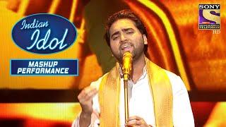 "Danish ने दिया एक ज़बरदस्त Performance ""Jay Jaykara"" पर | Indian Idol | Mashup Performance"
