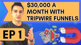 Make $30,000 A Month Online With Tripwire Funnels (5-Minute Marketing EP1)