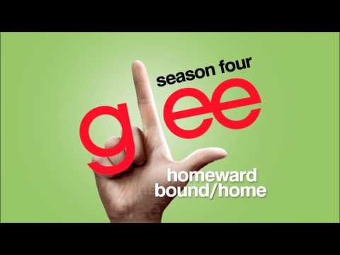 Homeward Bound / Home - Glee [HD Full Studio]