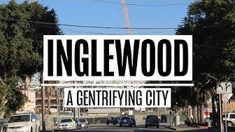 Inglewood: a Gentrifying City