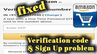 Amazon Verification Code Not Received & Account Create/Sign Up Problem Solved