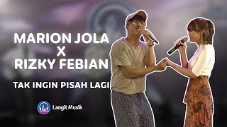 MARION JOLA X RIZKY FEBIAN TAK INGIN PISAH LAGI LIVE PERFORMANCE AT LET S TALK MUSIC