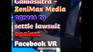 12122018 Gamasutra - ZeniMax Media agrees to settle lawsuit against Facebook VR
