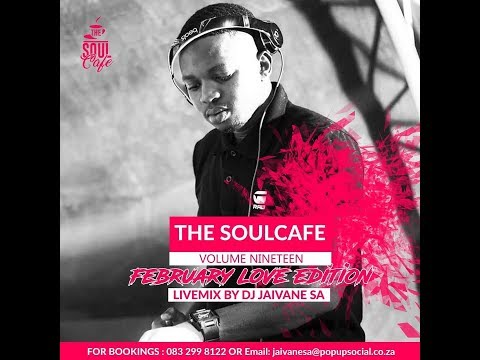 TheSoulCafe Vol19  February 2019 LoveEditionMonth 2Hour Livemix By Djy Jaivane