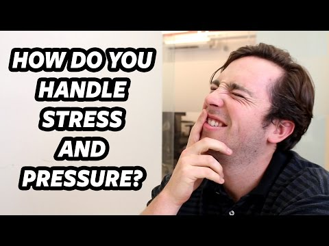 How Do You Handle Stress And Pressure
