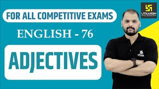 Adjectives | English Grammar For All Competitive Exams | English EP-76 | By Ravi Sir