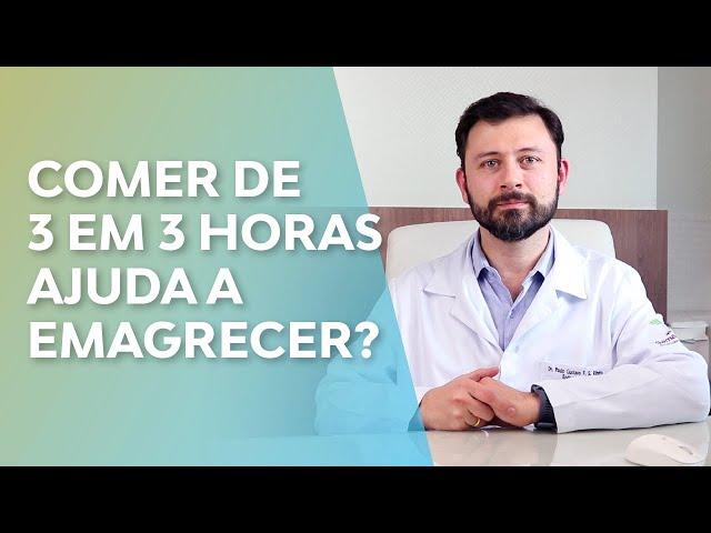 Comer de 3 em 3 horas ajuda a emagrecer? | Dr. Paulo Gustavo Ribeiro