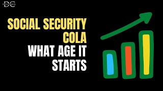 Social Security COLA: What Age It Starts