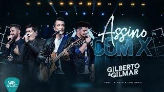 Baixar Gilberto e Gilmar - Assino Com X - Feat. Zé Neto e Cristiano (DVD 40 Anos de Sucesso)