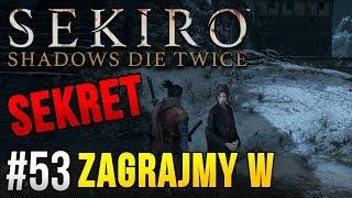 Zagrajmy w Sekiro: Shadows Die Twice [#53] - SEKRET