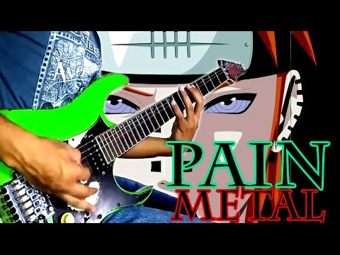 PAIN SONG naruto shippuden, (METAL GUITAR) version