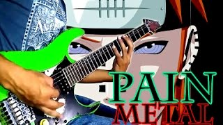 Video PAIN SONG naruto shippuden, (METAL GUITAR) version download MP3, 3GP, MP4, WEBM, AVI, FLV Agustus 2017