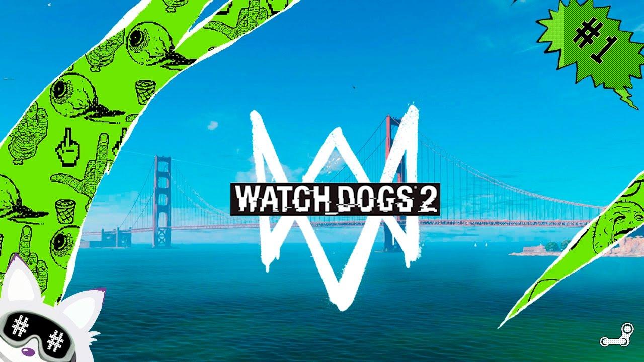 Watch dogs 2 прохождение на русском