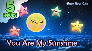 5 Hours ❤ You Are My Sunshine | Relaxing Music Lullaby | Song for Sleep, Relax, Study