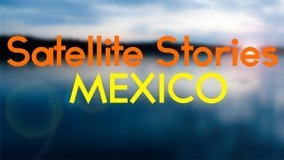 Satellite Stories - Mexico ( Lyrics - HD )