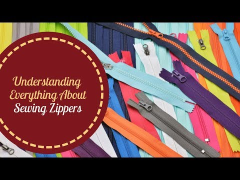 Understanding Everything About Sewing Zippers
