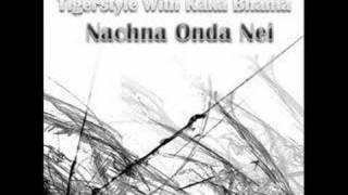 tigerstyle with kaka bhania nachna onda nei