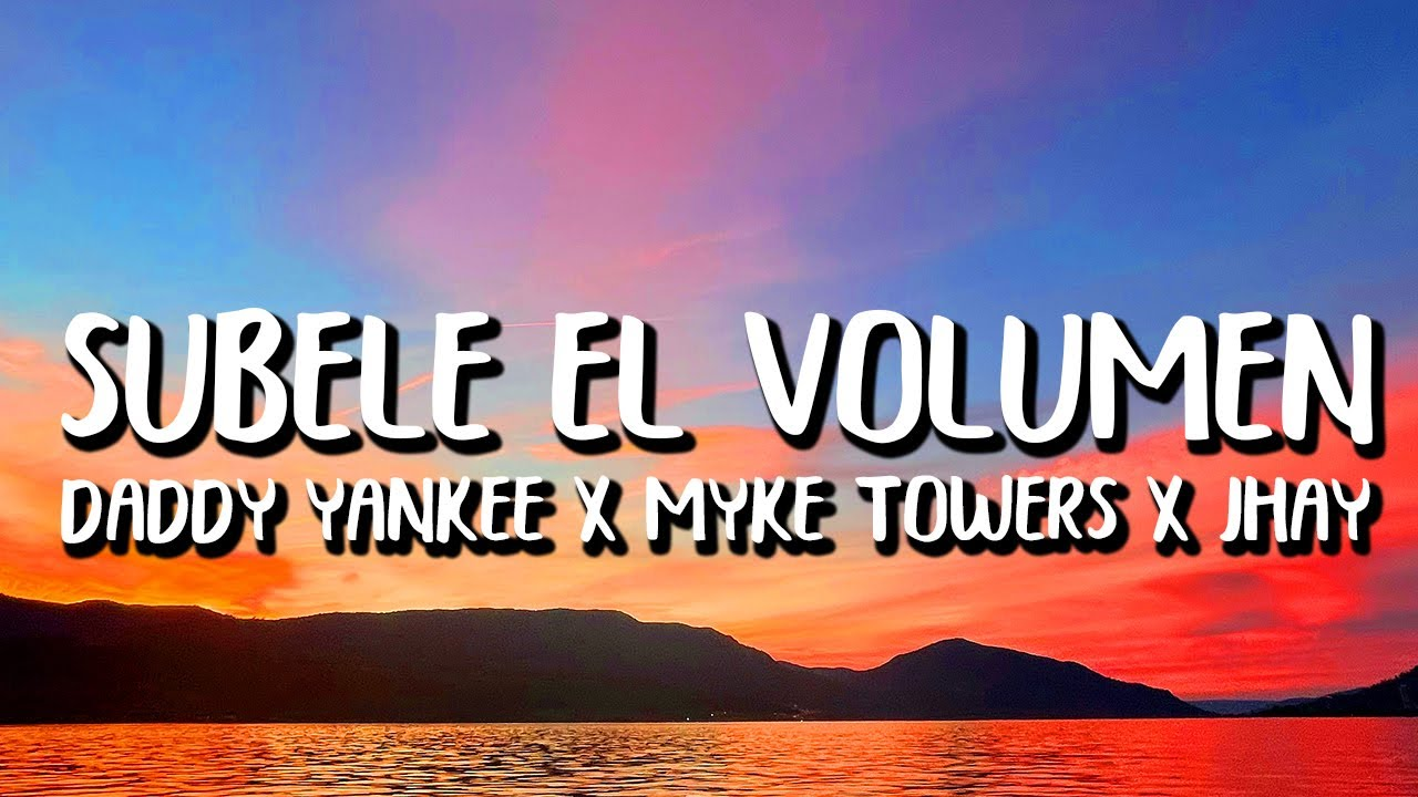 Daddy Yankee x Myke Towers x Jhay Cortez - Súbele El Volumen (Letra/Lyrics)