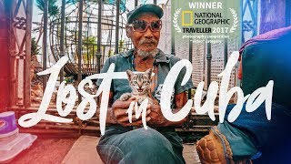 LOST IN CUBA - National Geographic Traveller 2018 Winning Film
