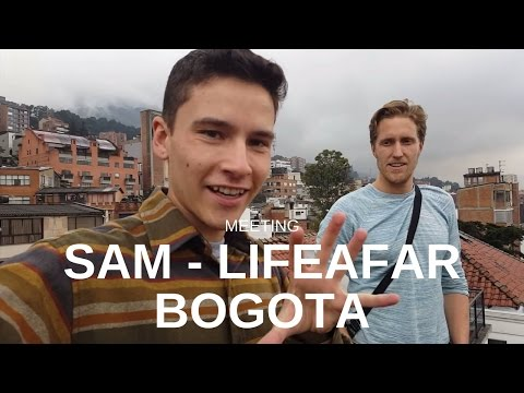 Meeting Sam - LifeAFAR in Bogota Colombia [#51]