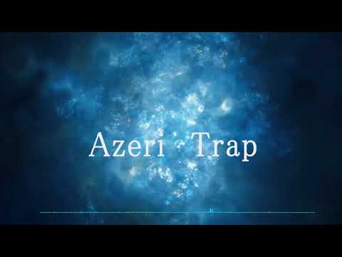 Azeri Trap _ 2018 super Trap ( Ka - Re & Sero )