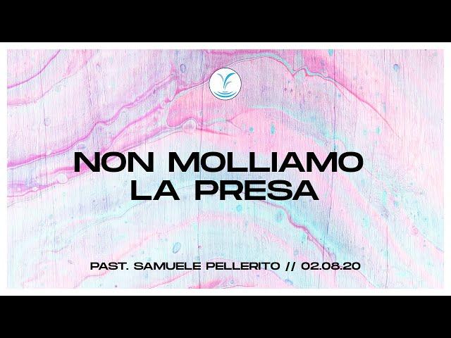 Non molliamo la presa - Past. Samuele Pellerito | 2.08.20 #SundayService