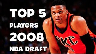 Top 5 players from the 2008 nba draft! highlights!