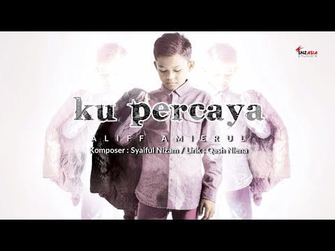Aliff Amierul - Ku Percaya (Official Lirik Video Music Video)
