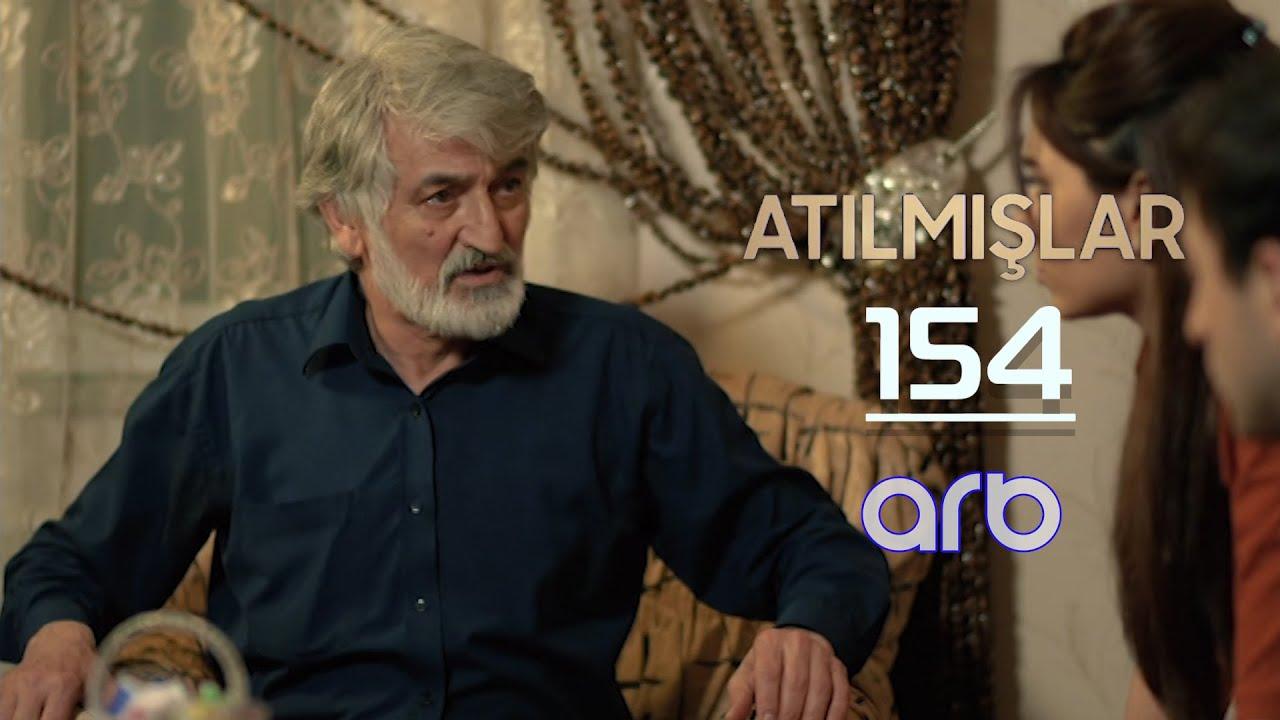 Atılmışlar (154-cü bölüm) - TAM HİSSƏ