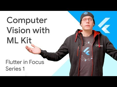 Computer Vision with ML Kit - Flutter In Focus