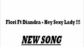 Flori Ft  Diandra   Hey Sexy Lady !!! mp3