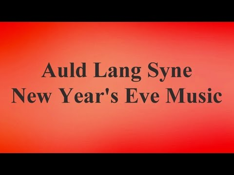 New Year's Eve Song - AULD LANG SYNE 🎵-Should Old Acquaintance Be Forgot 🎵